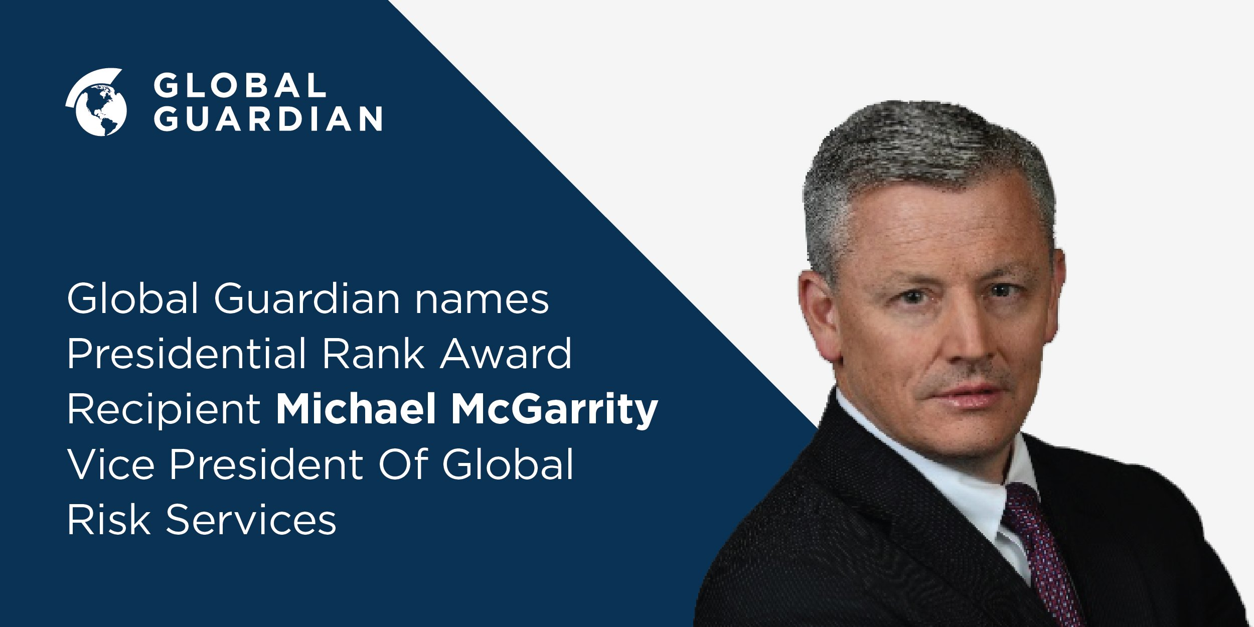 Global Guardian Names Michael McGarrity VP Of Global Risk Services