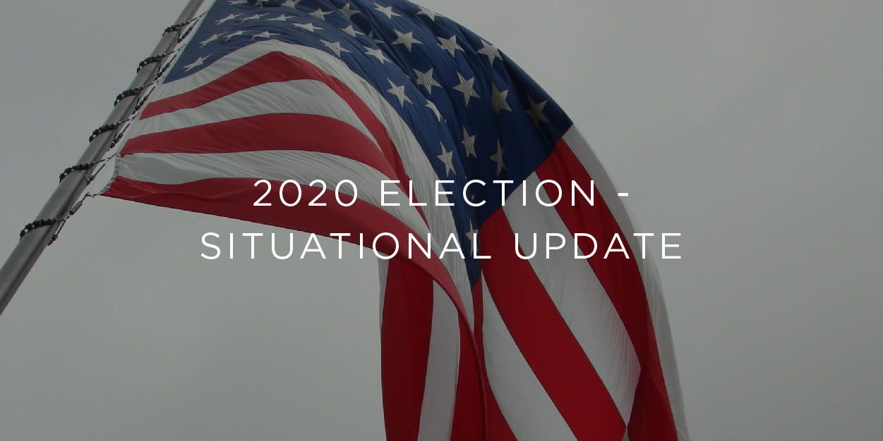2020 Election - Situational Update