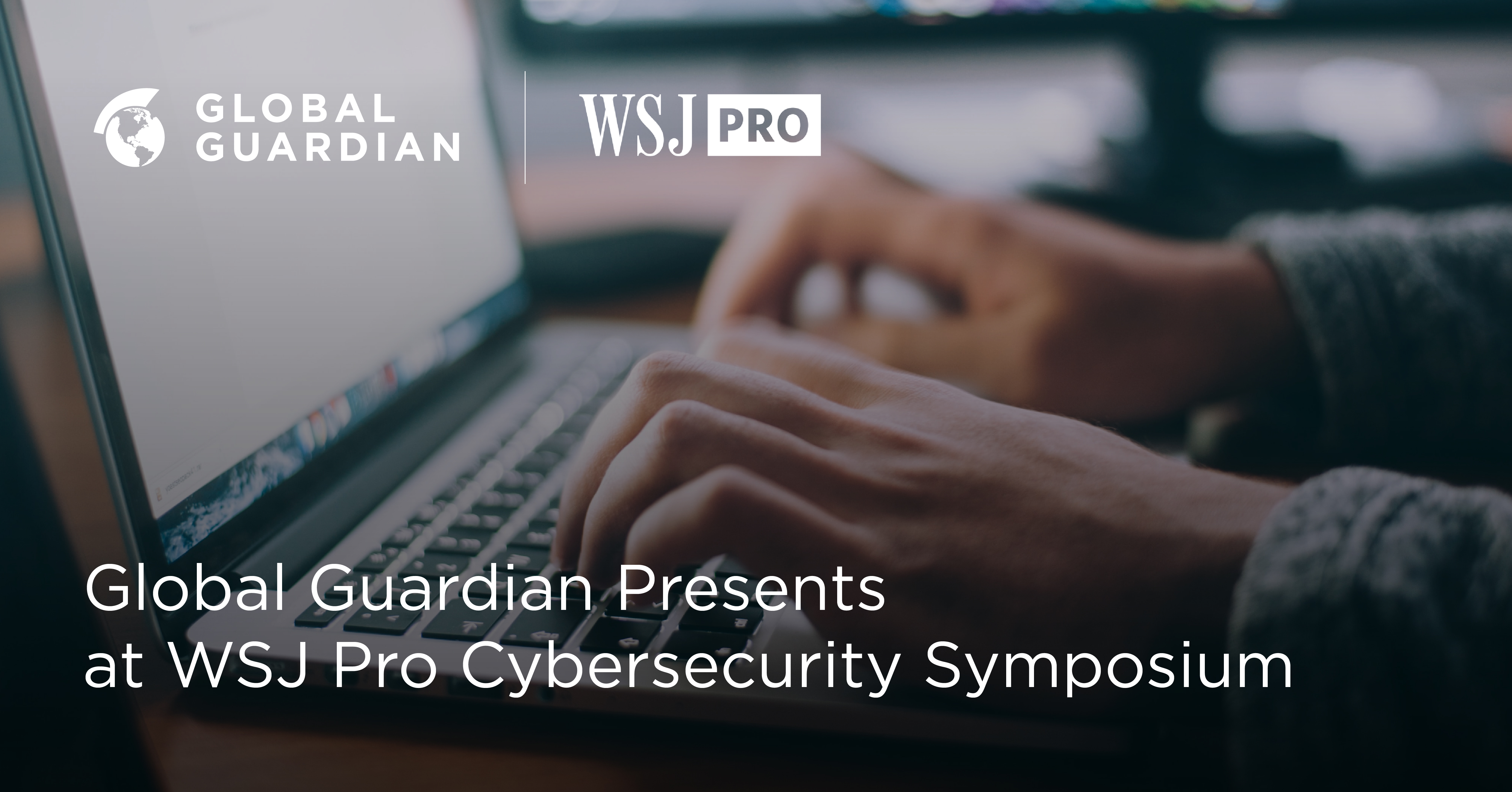 Global Guardian's Jeff Stutzman Speaks at WSJ Pro Cybersecurity Forum
