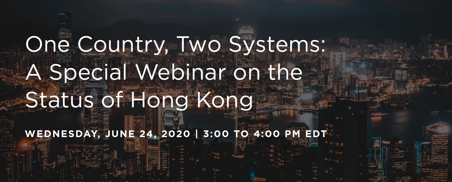One Country, Two Systems: A Special Webinar on the Status of Hong Kong